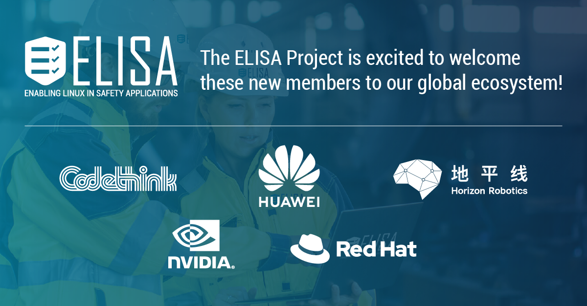 ELISA Project Welcomes Codethink, Horizon Robotics, Huawei Technologies, NVIDIA and Red Hat to its Global Ecosystem - Linux Foundation