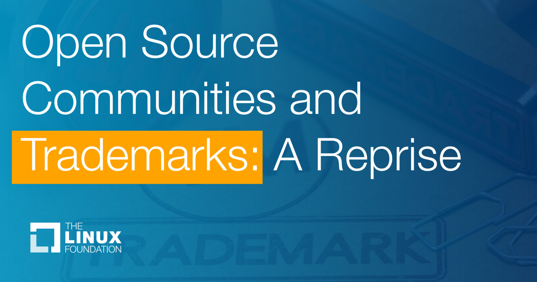 Open Source Communities and Trademarks: A Reprise