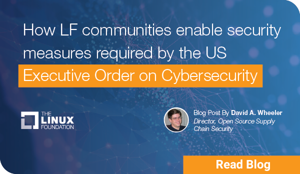 How LF communities enable security measures required by the US Executive Order on Cybersecurity